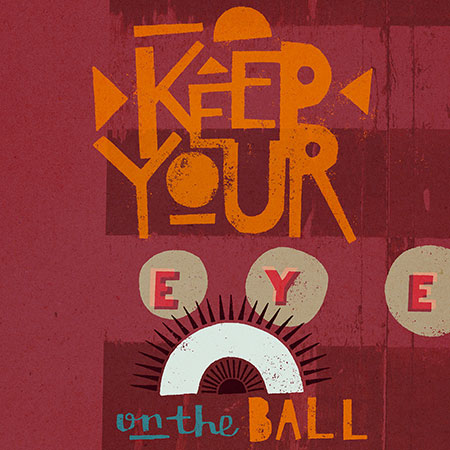 Keep-Your-Eye-on-the-Ball-lo-res